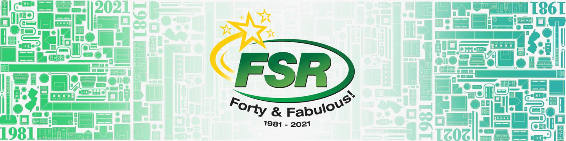 FSR 40 and Fabulous Celebrating 40 Years!